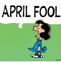 Stay safe out there! aprilfool: APRIL FOOL  OPNTS Stay safe out there! aprilfool