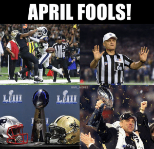 Memes, Nfl, and New Orleans Saints: APRIL FOOLS!  86  @NFL MEMES Share to piss off a Saints fan