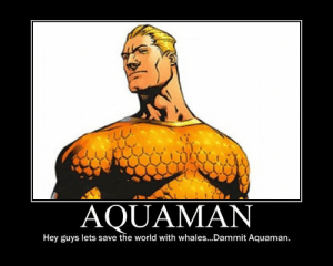 Aquaman (2018) Is Pure And Intentionally Kitschy Entertainment -: AQUAMAN  Hey guys lets save the world with whales...Dammit Aquaman. Aquaman (2018) Is Pure And Intentionally Kitschy Entertainment -