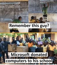 "Computers, Microsoft, and School: aquest  STANDARD  SCROLL B4K  Remember this guy?  Microsoft donated  computers to his school <p>Pupils whose teacher taught Computer on a blackboard receives desktop computers! via /r/wholesomememes <a href=""http://ift.tt/2IBRAKy"">http://ift.tt/2IBRAKy</a></p>"