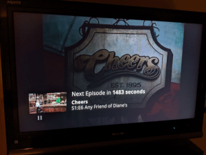 The Next Episode, Cheers, and Sharp: AQUOS  Pheors  EST. 1895  Next Episode in 1483 seconds  Cheers  S1:E6 Any Friend of Diane's  SHARP I'm literally counting the seconds until the next episode starts.