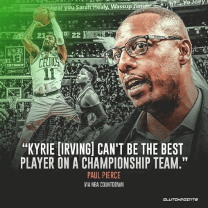 """Agree with the Celtics legend's hot take on Kyrie? 🤔🍀 __ Follow @celticsnation_bos if you're a real Celtics fan!: ar you Sarah Healy, Wassupim  TOL  CELICS  """"KYRIE [IRVING] CAN'T BE THE BEST  PLAYER ON A CHAMPIONSHIP TEAM.""""  PAUL PIERCE  VIA NBA COUNTDOWN Agree with the Celtics legend's hot take on Kyrie? 🤔🍀 __ Follow @celticsnation_bos if you're a real Celtics fan!"""