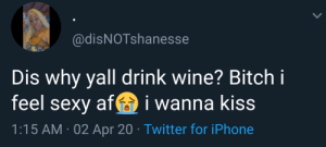 arandomthot:  Wine drunk truly hits differently: arandomthot:  Wine drunk truly hits differently