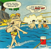 Archie To The Rescue: ARCHIE, DID YOU  HAVE ANY TROUBLE  I SURE DID BETTY  I HAD TO  BEAT OF  THREE OTHER  GUYS Archie To The Rescue