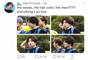 : @archivesjk 4d  the waves, the hair color, the man!?!?!?  everything's so fine  L15.7K  65  34.7K