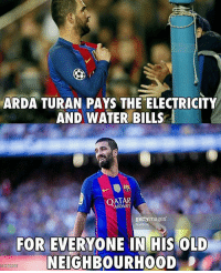 Memes, Qatar, and 🤖: ARDA TURAN PAYS THE ELECTRICITY  AND WATER BILLS  QATAR  gettyimages  Nur Photo  FOR EVERYONE IN HIS OLD  NEIGHBOURHOOD  614888122 Arda Turan you BOSS!👌🏻 ⚠️Football Emoji's --> LINK IN OUR BIO!