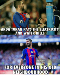 Memes, Qatar, and 🤖: ARDA TURAN PAYS THE ELECTRICITY  AND WATER BILLS  QATAR  gettyimages  Nur Photo  FOR EVERYONE IN HIS OLD  NEIGHBOURHOOD  614886122 Wow!! 😳👏 🔺LINK IN OUR BIO!! 😎🔥