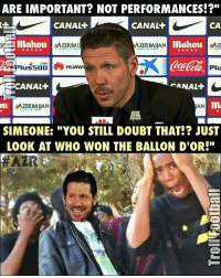 """Memes, Anal, and Doubt: ARE IMPORTANT? NOT PERFORMANCES!?""""  CANAL  CANAL+  CA  Emahou  3AZERBAI  AZERBAIJAN  LAN  Catan.  CANAL+  ANAL+  u AZERBAIJAN  SIMEONE: """"YOU STILL DOUBT THAT!? JUST  LOOK AT WHO WON THE BALLON D'OR!"""" Follow @instatroll.soccer (me) for more ✅"""