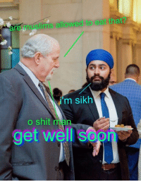 Shit, Sikh, and Man: are muslims allowed to eat that  m sikh  o shit man  get well s