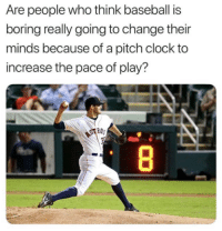 Will they?  h/t HOF Jewlery: Are people who think baseball is  boring really going to change their  minds because of a pitch clock to  increase the pace of play?  ROs Will they?  h/t HOF Jewlery