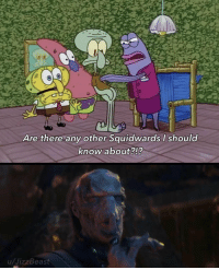 Shhhh!: Are there any other Squidwards I should  know about?!?  u/JizzBeast Shhhh!
