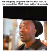 Funny, Twitter, and How: Are we going to ignore the fact that Ray J's  Hat moved like 2000 times in like 10 seconds  LHHH How 😂💀 👉🏽(via: rawahaud-Twitter @vh1)