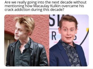 I thought of him when I was telling my 8yo neice about home alone movies and my old Christmas traditions. Happy to see that sparkle in his eyes again.: Are we really going into the next decade without  mentioning how Macaulay Kulkin overcame his  crack addiction during this decade? I thought of him when I was telling my 8yo neice about home alone movies and my old Christmas traditions. Happy to see that sparkle in his eyes again.