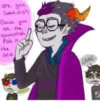 Dumb, Target, and Tumblr: are yon  Swwedish  Cause u  swweetish  fish  Sea  LANME yobot:  Eridan you don't even know what a Swedish person is or in this case Sweden. You are dumb. I am dumb for drawing this. Get it Swedish= sweetish. hahaha