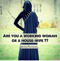 "Clock, Memes, and Teacher: ARE YOU A WORKING WOMAN  OR A HOUSE-WIFE  aislam everyone A heart touching message..... by a woman..."" Some one asked her....... Are you a working woman or a house-wife ?? She replied : Yes I am a full time working house-wife. I work 24 hours a day..... I'm a ""mum"", I'm a wife, I'm a daughter, I'm a daughter-in-law..... I'm an Alarm clock, I'm a Cook, I'm a Maid, I'm a Teacher, I'm a waiter, I'm a nanny, I'm a nurse, I'm a handyman, I'm a Security officer, I'm a Counsellor, I'm a comforter, I don't get holidays, I don't get sick leave, I don't get day off...... I work through day and night..... I'm on call...... all hours and get paid with a sentence..... . ""what do you do all day"" . ★ [ DON,T FORGET TO SHARE ] ★"