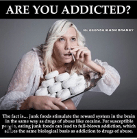 """Apple, Brains, and Drugs: ARE YOU ADDICTED?  IGE GCONSCIOUSVIBRANCY  The fact is... junk foods stimulate the reward system in the brain  in the same way as drugs of abuse like cocaine. For susceptible  people, eating junk foods can lead to full-blown addiction, which  shares the same biological basis as addiction to drugs of abuse. Follow ➡️ @consciousvibrancy: 🔴SWIPE🔴 """"There is a system in our brain called the reward system. This system was designed to """"reward"""" us when we do things that encourage our survival. This includes primal behaviors like eating. The brain knows that when we eat, we're doing something """"right,"""" and releases a bunch of feel-good chemicals in the reward system, such as the neurotransmitter dopamine – interpreted by our brains as pleasure. The brain is hardwired to seek out behaviors that release dopamine in the reward system. The problem with modern junk foods is that they can cause a reward that is way more powerful than anything we were ever exposed to in nature. Whereas eating an apple might cause a moderate release of dopamine, eating a Ben & Jerry's ice cream is so incredibly rewarding that it releases a massive amount. When people repeatedly do something that releases dopamine in the reward system (such as smoking a cigarette or eating a Snickers bar), the dopamine receptors can start to down-regulate. When the brain sees that the amount of dopamine is too high, it starts removing the dopamine receptors in order to keep things """"balanced."""" When you have fewer receptors, you need more dopamine to reach the same effect, which causes people to start eating more junk food to reach the same level of reward as before. This is called tolerance. If you have fewer dopamine receptors, then you will have very little dopamine activity and you will start to feel unhappy if you don't get your junk food """"fix."""" This is called withdrawal. Tolerance and withdrawal are the hallmarks of physical addiction. Multiple studies in rats show that they can become ph"""