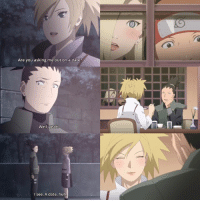 "Bad, Huh, and Memes: Are you asking me out on a date?  Well yeath  I see. A date, huh ""Laziness is the mother of all bad habits. But ultimately she is a mother and we should respect her."" -Shikamaru Nara"