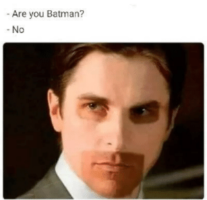 sunscreen. by chproduction MORE MEMES: - Are you Batman?  - No sunscreen. by chproduction MORE MEMES