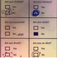 Bad, Crazy, and Dank: Are you childish?  Yes  Are you paranoid?  D Yes  Are you drunk?  Yes  No  Are you nervous?  Yes  No  Are you racist?  Yes  No  Are you an idiot?  Yes  No Lmao 👊🏻TAG your HOMIES👊🏻 - Credit: Like for good luck ignore for bad luck - 👌🏼check out my youtube - in bio - My backup- @memes_are_mee.2 - my youtube- @neuron.gaming Support appreciated😉 👌🏼 Tags 🚫 IGNORE 🚫 love memesdaily Relatable dank Memes HoodJokes Hilarious Comedy HoodHumor ZeroChill Jokes Funny KanyeWest KimKardashian litasf KylieJenner JustinBieber Squad Crazy Omg Accurate Kardashians Epic bieber Photooftheday TagSomeone memesaremee trump rap drake