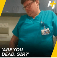 "Doctor, Memes, and Wow: 'ARE YOU  DEAD, SIR? ""He can't inhale! Wow! He must be dead. Are you dead, sir?""  This ER doctor mocked a patient who said he suffered an anxiety attack."