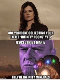 "Bad, Breaking Bad, and Jesus: ARE YOU DONE COLLECTING YOUR  LITTLE ""INFINITY ROCKS"" YET?  JESUS CHRIST MARIE  THEYRE INFINITY MINERALS  imgflip.com I love breaking bad"