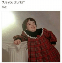 """Drunk, Ares, and You: """"Are you drunk?""""  Me:"""