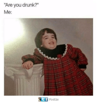 """Dank, Drunk, and 🤖: """"Are you drunk?""""  Me:  Postize"""