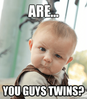 25 Best Twin Quotes Memes Funny Twin Memes Memes Happy