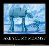 Awwwww: ARE YOU MY MOMMY?  VERY DEMOTIVATIONAL .com Awwwww