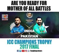champions trophy: ARE YOU READY FOR  MOTHER OF ALL BATTLES  NG  CHAMPIONS  TROPHY  NDIA  PAKISTAN  ICC CHAMPIONS TROPHY  2017 FINAL  E  @  汐/laughingcolours