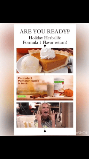"""Phone, Herbalife, and Pumpkin: ARE YOU READY!?  Holiday Herbalife  Formula 1 Flavor return!  Formula 1  Pumpkin Spice  is back.  HERBALIFE  y Meal  A delicious twest of pumpkin and cinnamon  spices wth only 170 calories per serving and  21 vitamins and minerals you need every day  Shop Now  nShOt My friend posted this on his IG and FB stories while his """"mentor"""" was answering phone calls in the background"""
