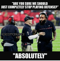 """Halftime of Super Bowl LI JamesHarden nfl nflmemes: """"ARE YOU SURE WE SHOULD  JUST COMPLETELY STOP PLAYING DEFENSE  P  C.SCOTTCERIANCE  """"ABSOLUTELY""""  a. Halftime of Super Bowl LI JamesHarden nfl nflmemes"""