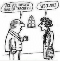 Suppose This person is to be your english teacher: ARE YOU THE NEW  YES I ARE!  ENGLISH TEACHER P Suppose This person is to be your english teacher