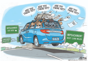 Com, Next, and Speaker: ARE YOU  THERE YET? THERE YETP  ARE YOU  THERE YET? THERE YET?  ARE YOU  ARE YOU  IMPEACHMENT  EXIT HERE  DEMOCRATS  IMPEACHMENT  NEXT 3,000 MILES  SPEAKER  PELOSI  IMPEACHMENT  NEXT EXIT  EACHMENT  MATEON  caglecartoons.com CQ ROLL CALL  MUELLER  REPORT What's taking so looooooooooooong?