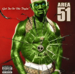 Fake, Parental Advisory, and Reddit: AREA  51  Get In Or Die Tryin'  PARENTAL  ADVISORY  EXPLICIT CONTENT  FAKE HANDSHAKE  50 50 Boutta be album of the universe