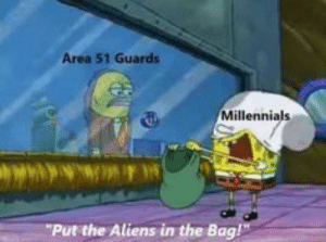 "30 Random Pics That Will Make You Laugh  30 Random Pics That Will Make You Laugh: Area 51 Guards  Millennials  ""Put the Aliens in the Bag! 30 Random Pics That Will Make You Laugh  30 Random Pics That Will Make You Laugh"