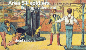 It's raid day: Area 51 soldiers LAN 2000  Erasing evidence of.  dead raiders It's raid day