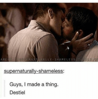 Memes, Shameless, and Supernatural: AREN  UPERNATURALLY SHAMELESS TUMB  supernaturally-shameless:  Guys, I made a thing.  Destiel spn Supernatural spnfamily jaredpadalecki jensenackles mishacollins sam dean winchesters castiel destiel fandom ship otp