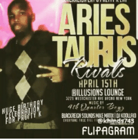 REAL TALK PPL!!!! GET READDDY TRI-STATE AREA!!!! ITS ARIES VS TAURUS RIVALS APRILS 15TH INSIDE ILLUSION HOOKAH & MIXOLOGY LOUNGE IN THE BXXX 3289 WESTCHESTER AVENUE BX!@radianzbeauty @robstapleton @djtunes@blackreigns: ARES  HPRIL 151  AILLUSIONS LOUNGE  3229 WESTCHESTER AVE BRONI HEW YORK  MUSIC BY  BLACKREIG SOUNOSMIKEMATDIOUKOOUAIO  @khinds 743  FLIPAGRAM REAL TALK PPL!!!! GET READDDY TRI-STATE AREA!!!! ITS ARIES VS TAURUS RIVALS APRILS 15TH INSIDE ILLUSION HOOKAH & MIXOLOGY LOUNGE IN THE BXXX 3289 WESTCHESTER AVENUE BX!@radianzbeauty @robstapleton @djtunes@blackreigns