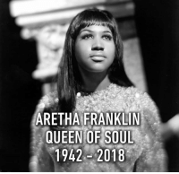 Memes, Queen, and Earth: ARETHA FRANKLIN  QUEEN OF SOUL  1942 2018 Aretha Franklin is one of the greatest voices on Earth.