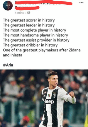 Idk if to laugh or cry 😏  The audacity 😔: ARFS  4 mins  The greatest scorer in history  The greatest leader in history  The most complete player in history  The most handsome player in history  The greatest assist provider in history  The greatest dribbler in history  One of the greatest playmakers after Zidane  and Iniesta  #Aria  eep Idk if to laugh or cry 😏  The audacity 😔
