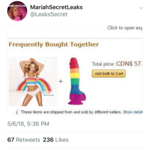 Click, Add, and Secret: ariah Secret Lea  MariahSecretLeaks  @LeaksSecret  Click to open ext  Frequently Bought Together  Total price: CDN$ 57.  Add both to Cart  MARIAH  i These items are shipped from and sold by different sellers. Show detail  5/6/18, 5:36 PM  67 Retweets 236 Likes