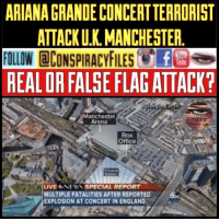 "Ariana Grande, England, and Facebook: ARIANA GRANDE CONCERT TERRORIST  ATTACK U.K. MANCHESTER  FOLLOW CONSPIRACYFISfee  REAL OR FALSE FLAG ATTACK?  ube  PIRACY  Manchester  Arena  Box  Office  LIVE 6-NEW\ SPECIAL REPORT  MULTIPLE FATALITIES AFTER REPORTED  EXPLOSION AT CONCERT IN ENGLAND Double tap and tag a friend! ViewPreviousPost CHECK US OUT ON FACEBOOK! (Link in bio) SUBSCRIBE ON YOUTUBE! @conspiracyfiles YouTube @arianagrande As with any of the events such as the 2015 Paris ""attack"" we have to stop and look at all sides, is this real or another false flag like Paris and a host of others ??? Also the SAME day Trump goes to Israel we have a so called ""terrorist"" attack in the UK. (Comment yours thoughts below👇🏼) ConspiracyFiles ConspiracyFiles2 England Manchester FalseFlagAttack FalseFlag TerroristAttack ArianaGrande FakeNews MainstreamMedia CNNFakeNews CorruptGovernment WakeUpSheeple Sheeple CorporationSlayer Rothschild UncleSam UncleScam Illuminati Killuminati Bilderberg NewWorldOrder Conspiracy ConspiracyTheory ConspiracyFact ConspiracyTheories ConspiracyFiles Follow back up page! @conspiracyfiles2 Follow @uniformedthugs Follow @zerochiills Follow @celebrityfactual"