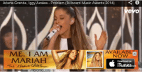 Music Awards: Ariana Grande, Iggy Azalea Problem (Billboard Music Awards 2014)  veyo  -1 AVAILABLr  ME. I AM  MARIAH  NOW  Download on  unes.