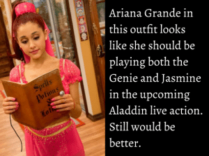 Thank you, next: Ariana Grande in  this outfit looks  like she should be  playing both the  Genie and Jasmine  in the upcoming  Aladdin live action  Still would be  better.  Lat Thank you, next