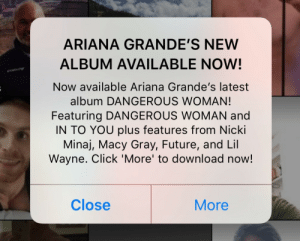 psyducked:  hollywoodsocialite:  Dead @ Ariana advertising on Grindr   she knows her audience: ARIANA GRANDE'S NEW  ALBUM AVAILABLE NOW!  Now available Ariana Grande's latest  album DANGEROUS WOMAN!  Featuring DANGEROUS WOMAN and  IN TO YOU plus features from Nicki  Minaj, Macy Gray, Future, and Lil  Wayne. Click 'More' to download now!  Close  More psyducked:  hollywoodsocialite:  Dead @ Ariana advertising on Grindr   she knows her audience