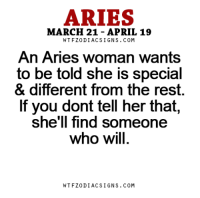 Aries, Free, and Horoscope: ARIES  MARCH 21 APRIL 19  W TFZ0 DIAC SIGNS COM  An Aries woman wants  to be told she is special  & different from the rest.  If you dont tell her that  she'll find someone  who will  W TFZ0 DIAC SIGNS COM May 5, 2017. You are proving yourself inobtrusive way, and people can't tolerate you easily. You don't have peace in yourself. You disturb other people with your new megalomaniac .....FOR FULL HOROSCOPE VISIT: http://horoscope-daily-free.net/aries