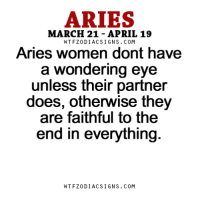 Aries, Business, and Free: ARIES  MARCH 21 APRIL 19  WT FZ0DI AC SIGNS COM  Aries women dont have  a wondering eye  unless their partner  does, otherwise they  are faithful to the  end in everything  W TFZ0 DIAC SIGNS COM May 4, 2017. In contact with business partners you are creating tension, which is unnecessary. Try to pull yourself together a bit and take a different perspective regarding the whole .....FOR FULL HOROSCOPE VISIT: http://horoscope-daily-free.net/aries