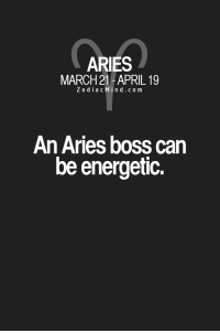 Facts, Target, and Tumblr: ARIES  MARCH 21 -APRIL 19  Z o diacMind.com  An Aries boss can  be energetic zodiacmind:  Fun facts about your sign here