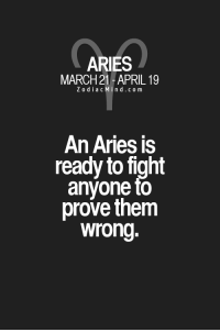 Facts, Target, and Tumblr: ARIES  MARCH 21 -APRIL 19  ZodiacMin d.com  An Aries is  ready to fight  anyone fo  prove them  wrong. zodiacmind:  Fun facts about your sign here